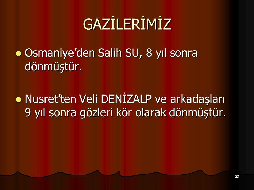 GAZİLERİMİZ Osmaniye'den Salih SU, 8 yıl sonra dönmüştür.