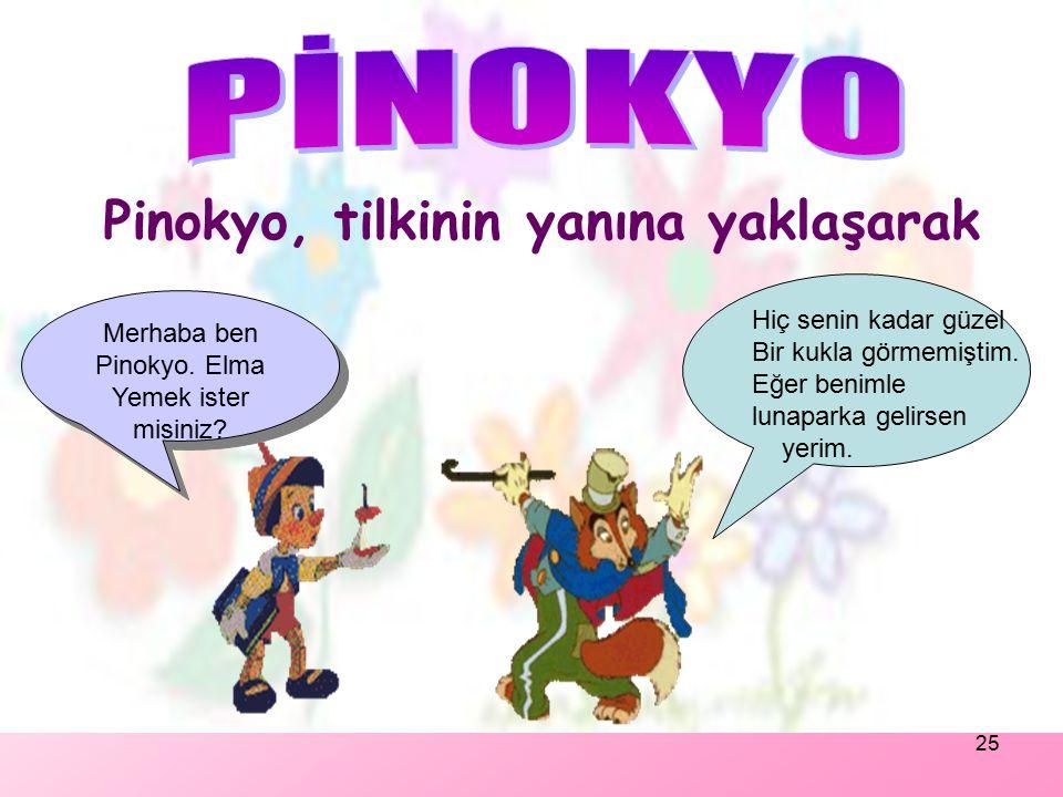 Merhaba ben Pinokyo. Elma