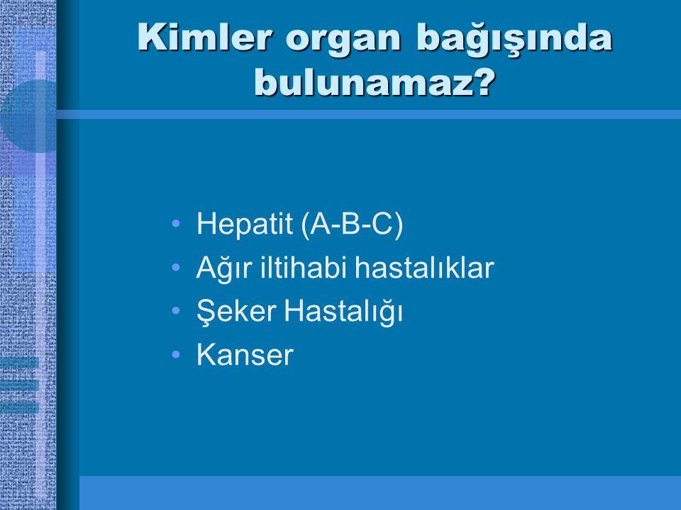 Kimler organ bağışında bulunamaz