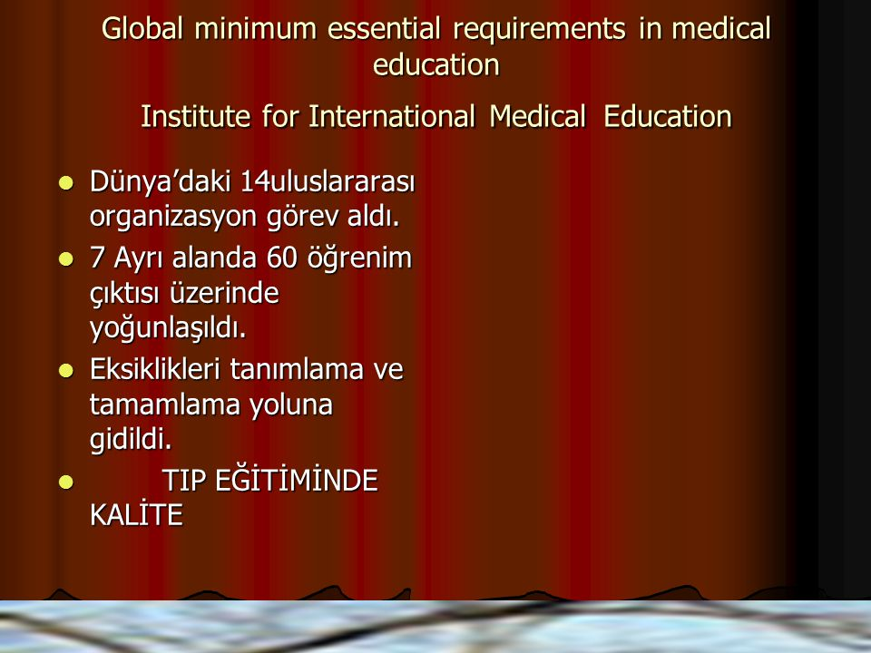 Global minimum essential requirements in medical education Institute for International Medical Education