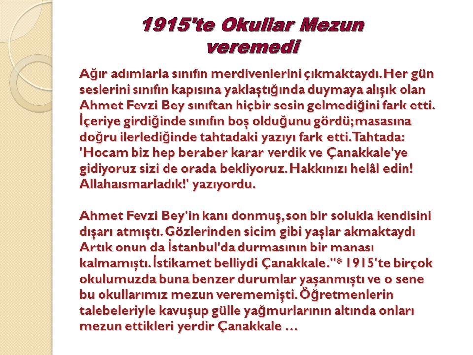 1915 te Okullar Mezun veremedi
