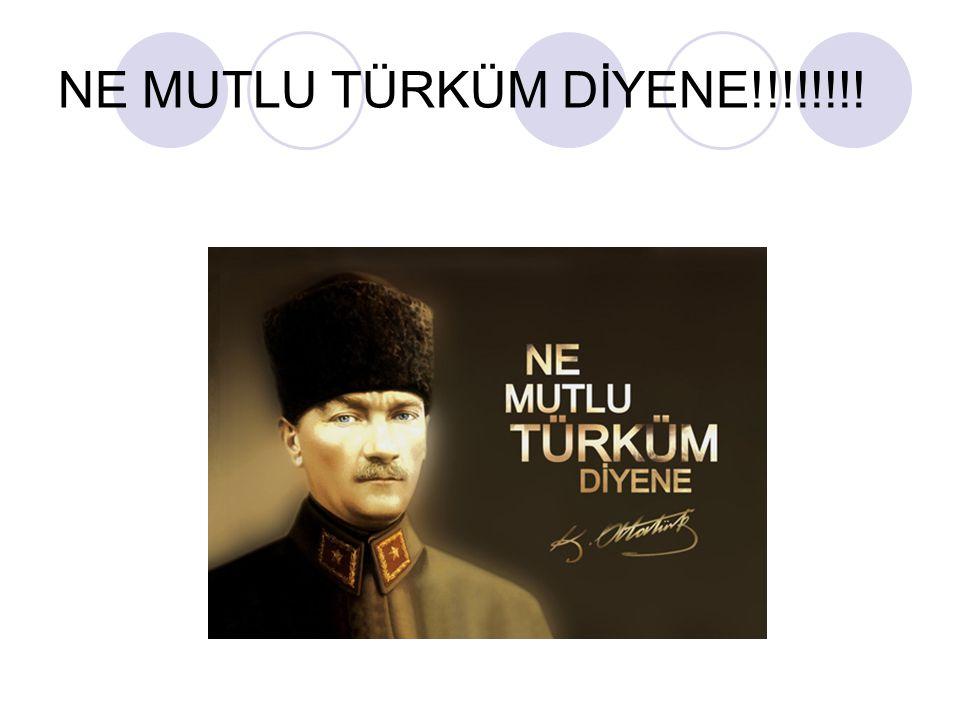 NE MUTLU TÜRKÜM DİYENE!!!!!!!!
