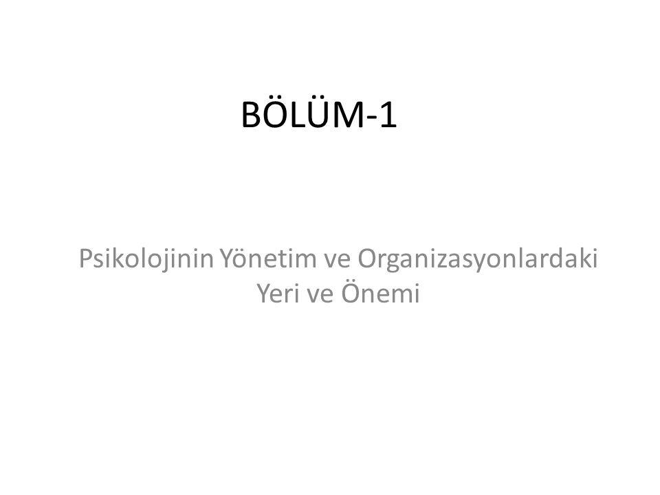 Psikolojinin Yönetim ve Organizasyonlardaki Yeri ve Önemi