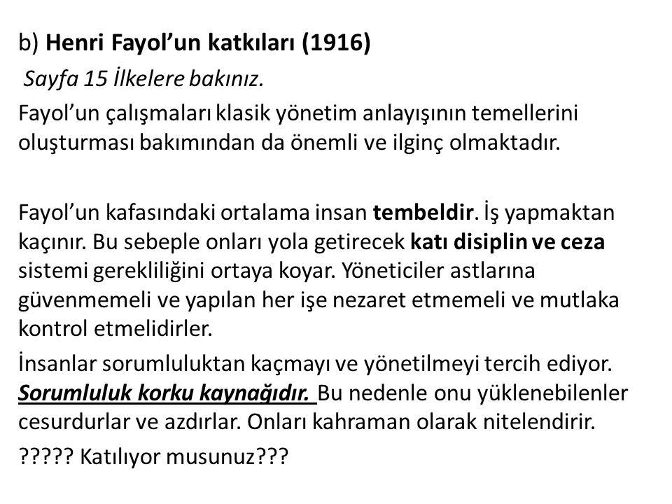 b) Henri Fayol'un katkıları (1916)