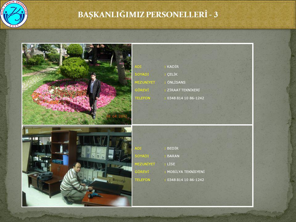 BAŞKANLIĞIMIZ PERSONELLERİ - 3