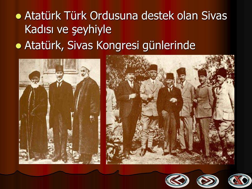 Atatürk Türk Ordusuna destek olan Sivas Kadısı ve şeyhiyle