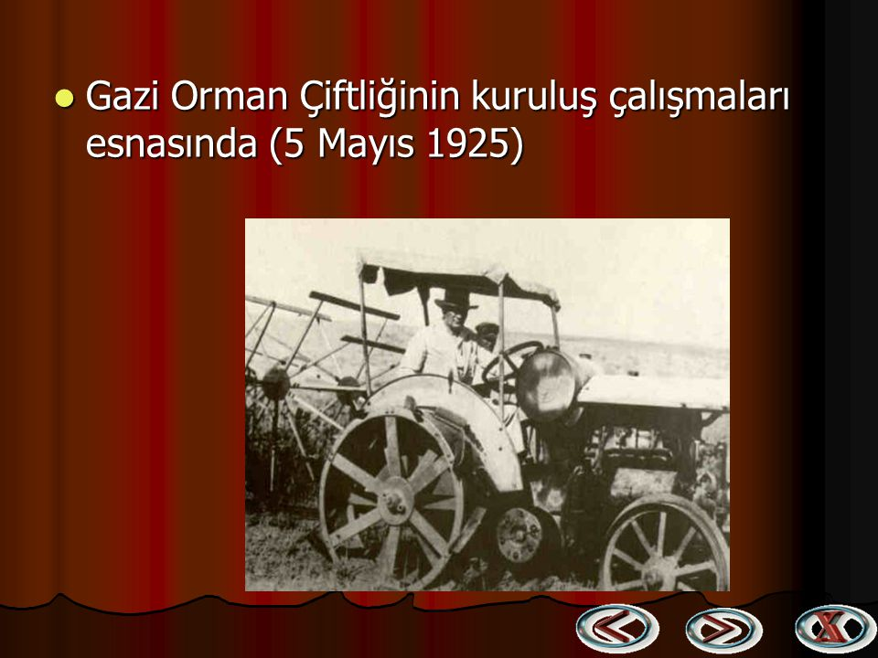 Gazi Orman Çiftliğinin kuruluş çalışmaları esnasında (5 Mayıs 1925)