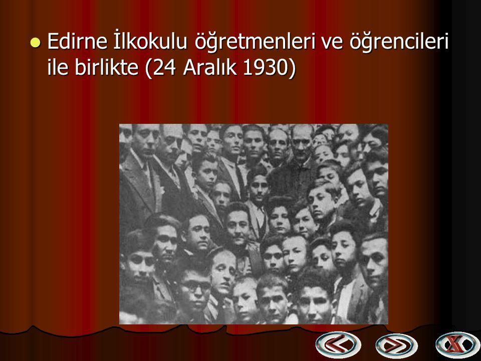 Edirne İlkokulu öğretmenleri ve öğrencileri ile birlikte (24 Aralık 1930)