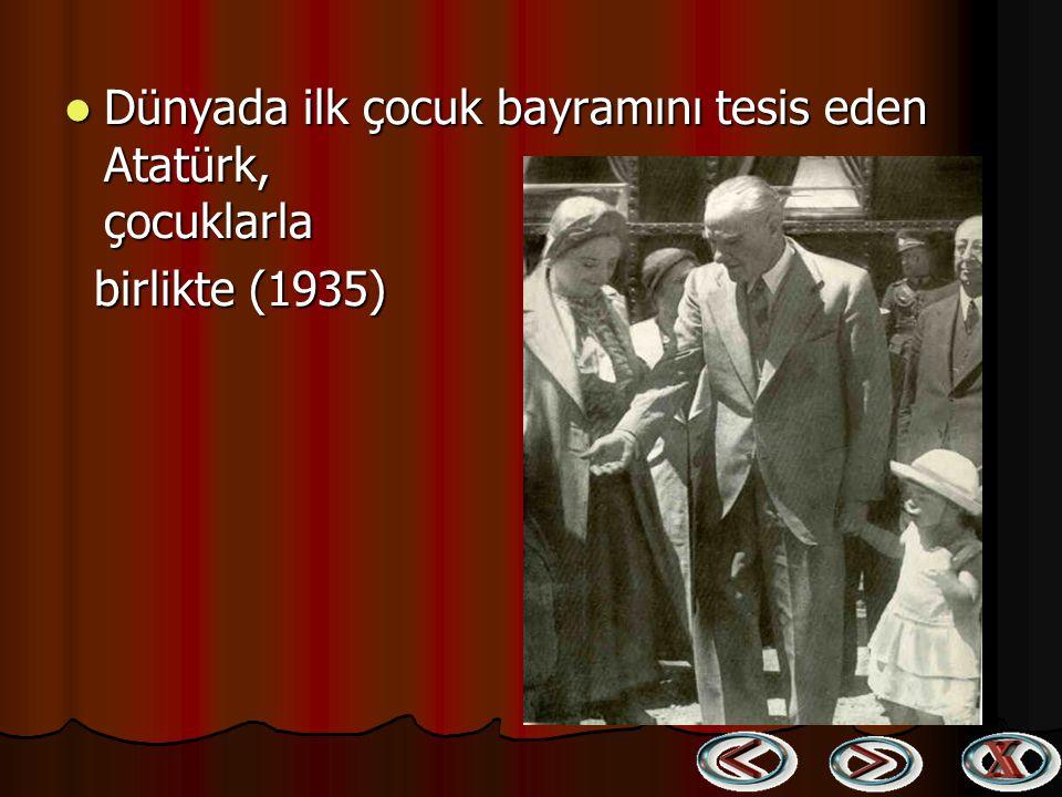 Dünyada ilk çocuk bayramını tesis eden Atatürk, çocuklarla