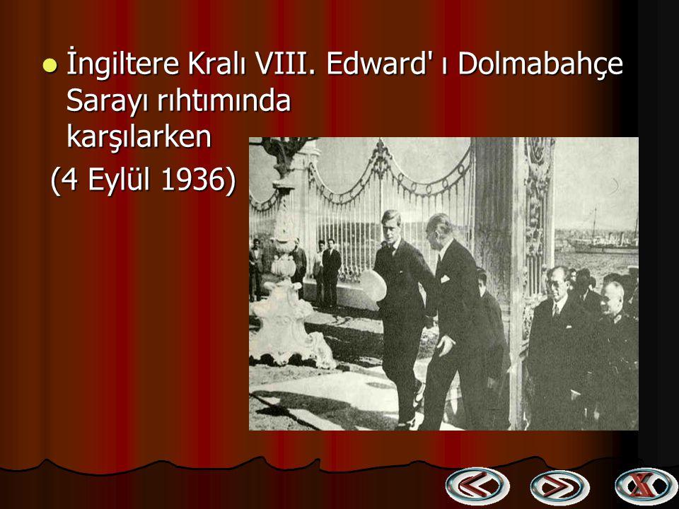 İngiltere Kralı VIII. Edward ı Dolmabahçe Sarayı rıhtımında karşılarken
