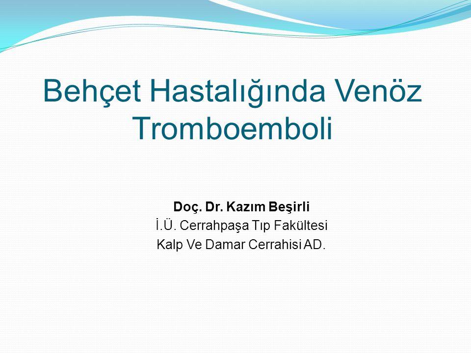 Behçet Hastalığında Venöz Tromboemboli