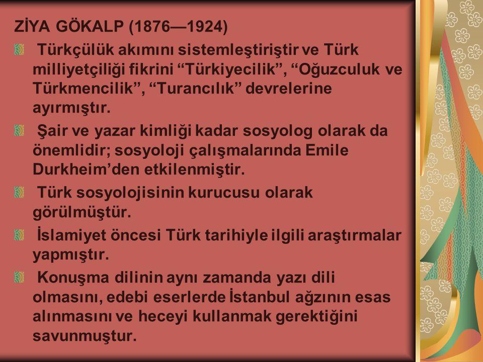 ZİYA GÖKALP (1876—1924)