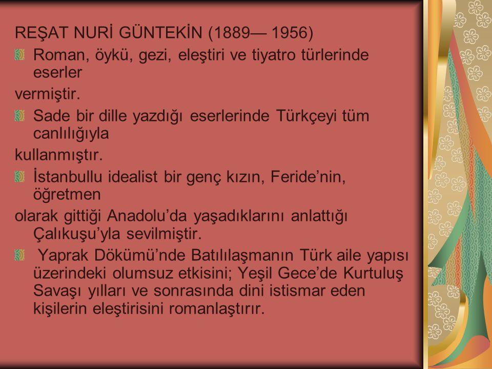 REŞAT NURİ GÜNTEKİN (1889— 1956)