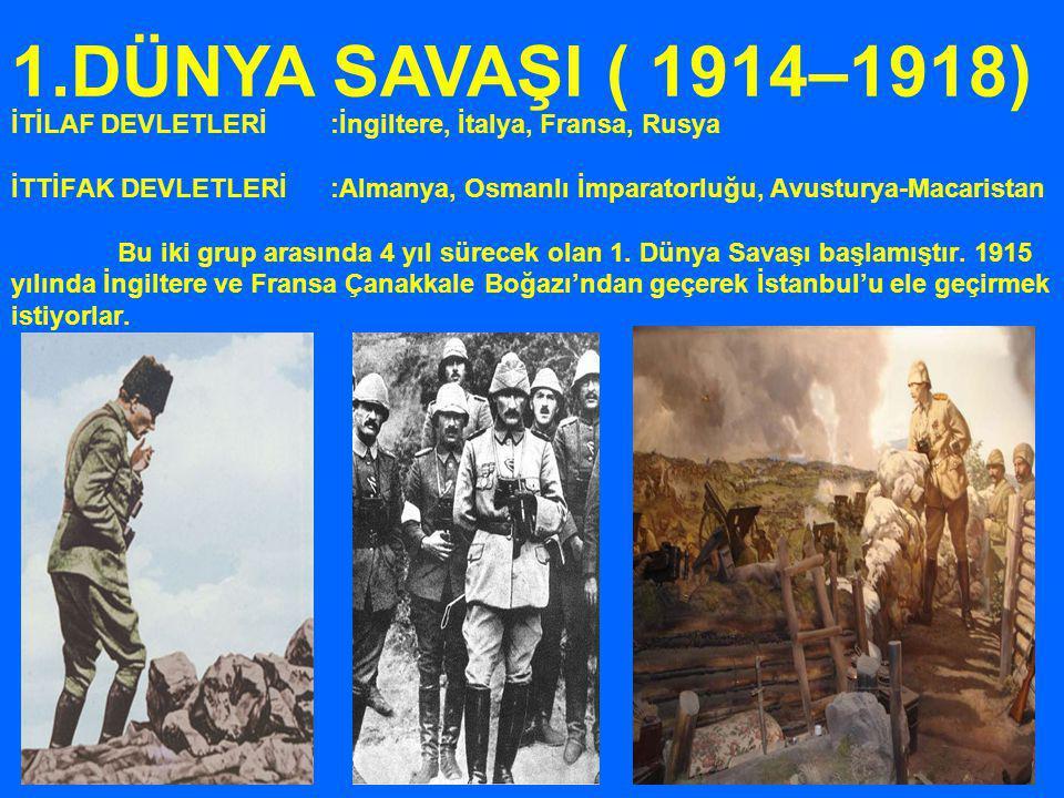 1.DÜNYA SAVAŞI ( 1914–1918)