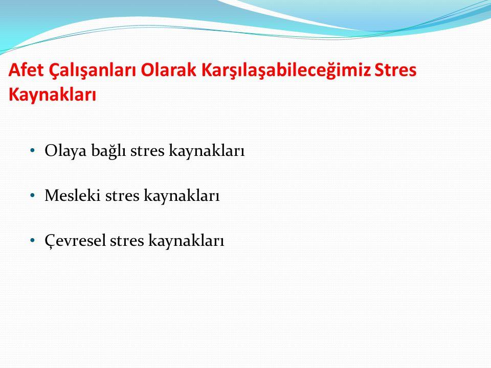 Afet Çalışanları Olarak Karşılaşabileceğimiz Stres Kaynakları