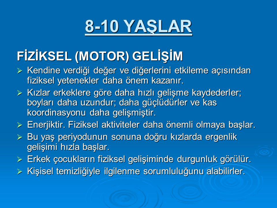 8-10 YAŞLAR FİZİKSEL (MOTOR) GELİŞİM