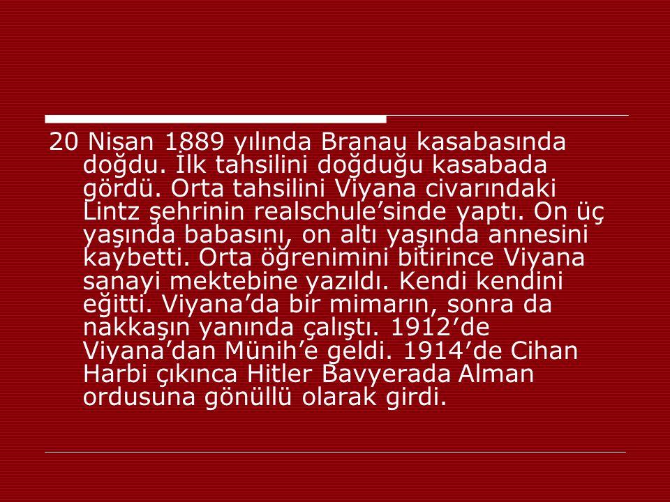 20 Nisan 1889 yılında Branau kasabasında doğdu
