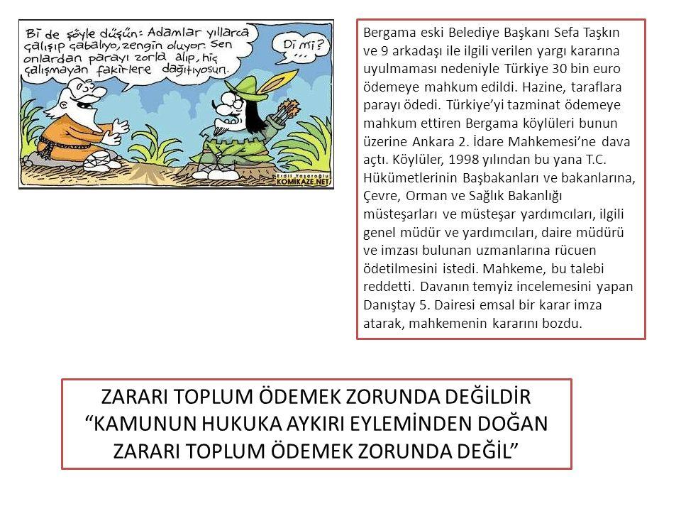 ZARARI TOPLUM ÖDEMEK ZORUNDA DEĞİLDİR
