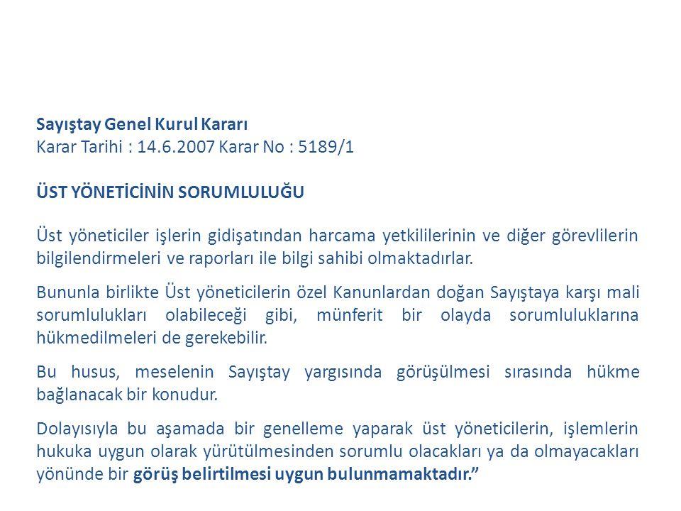 Sayıştay Genel Kurul Kararı Karar Tarihi : 14.6.2007 Karar No : 5189/1
