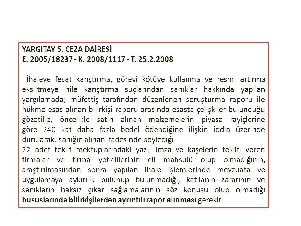 YARGITAY 5. CEZA DAİRESİ E. 2005/18237 - K. 2008/1117 - T. 25.2.2008.