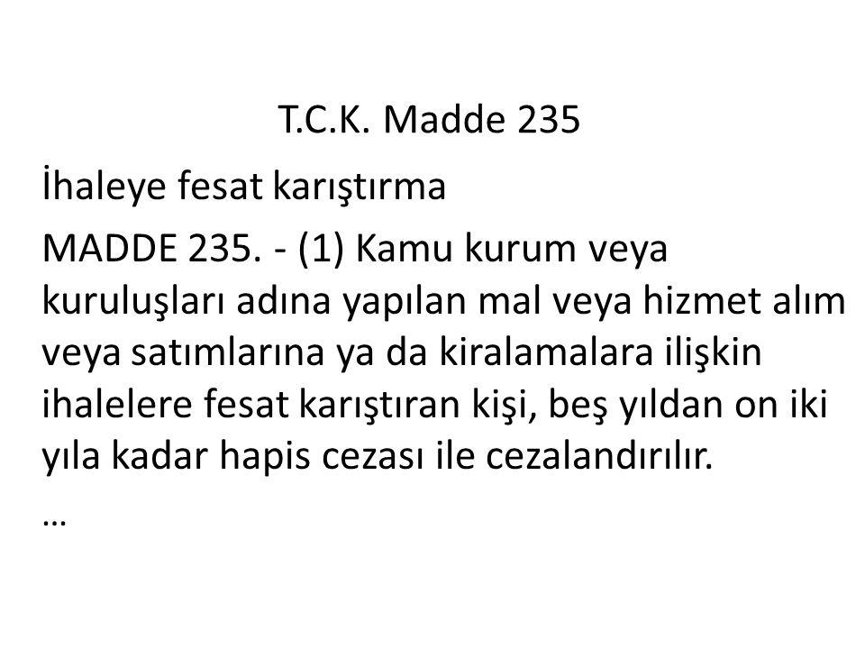 T.C.K. Madde 235 İhaleye fesat karıştırma.