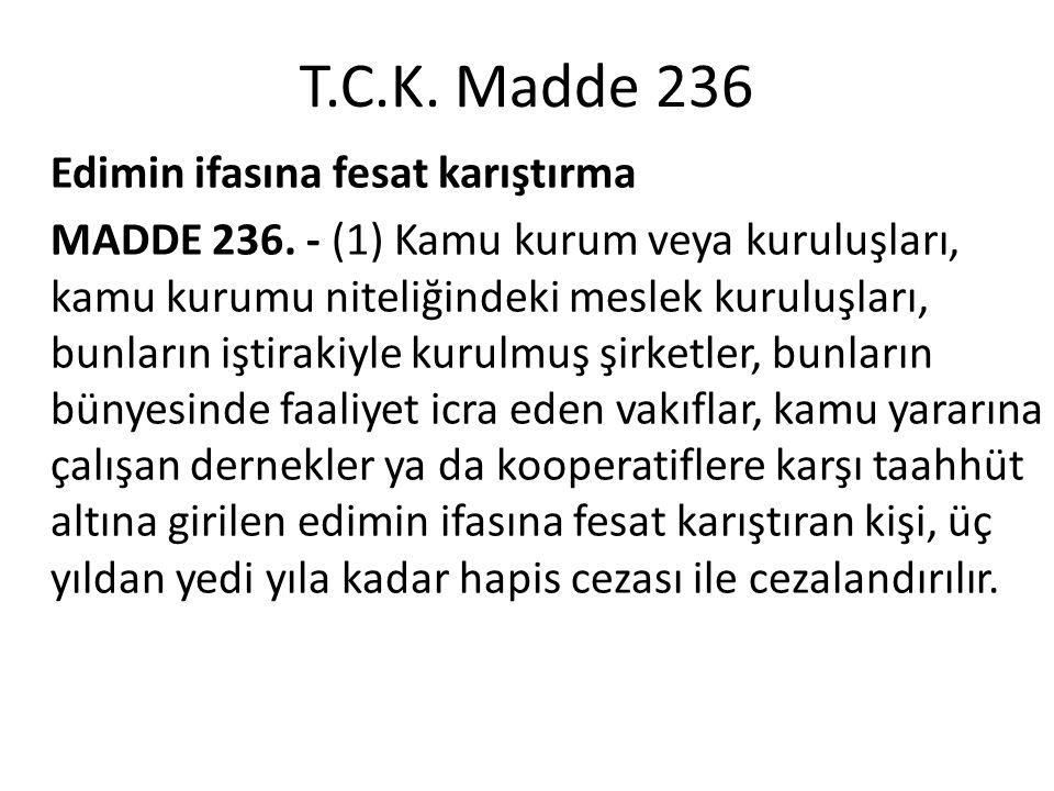 T.C.K. Madde 236 Edimin ifasına fesat karıştırma