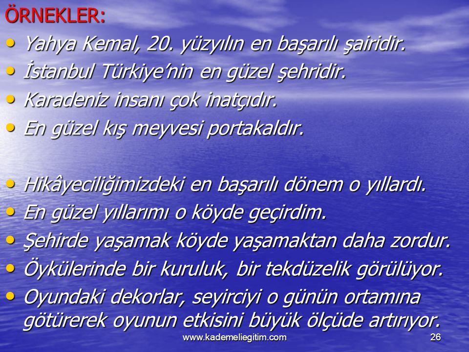 Yahya Kemal, 20. yüzyılın en başarılı şairidir.