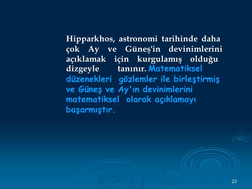 Hipparkhos, astronomi tarihinde daha çok Ay ve Güneş in devinimlerini