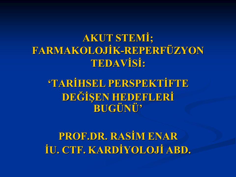 AKUT STEMİ; FARMAKOLOJİK-REPERFÜZYON TEDAVİSİ: