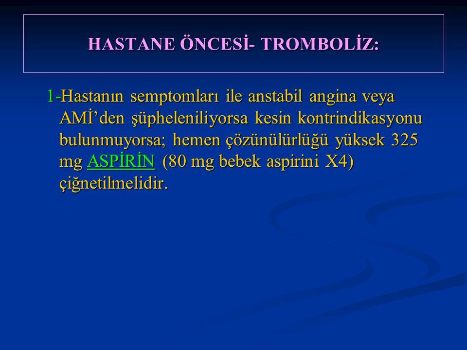 HASTANE ÖNCESİ- TROMBOLİZ:
