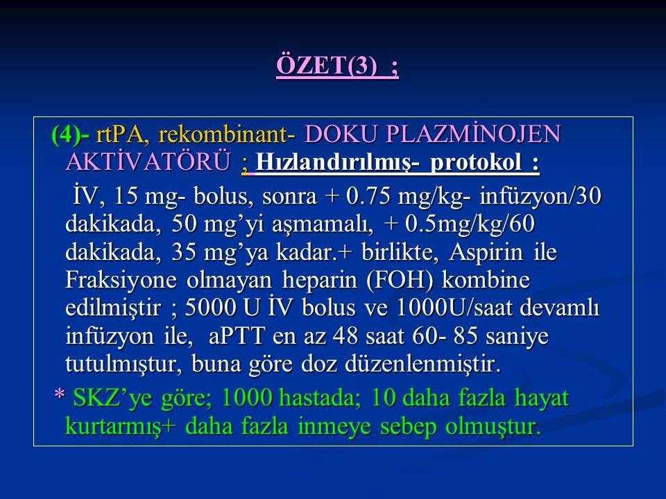 ÖZET(3)_; (4)- rtPA, rekombinant- DOKU PLAZMİNOJEN AKTİVATÖRÜ ; Hızlandırılmış- protokol :