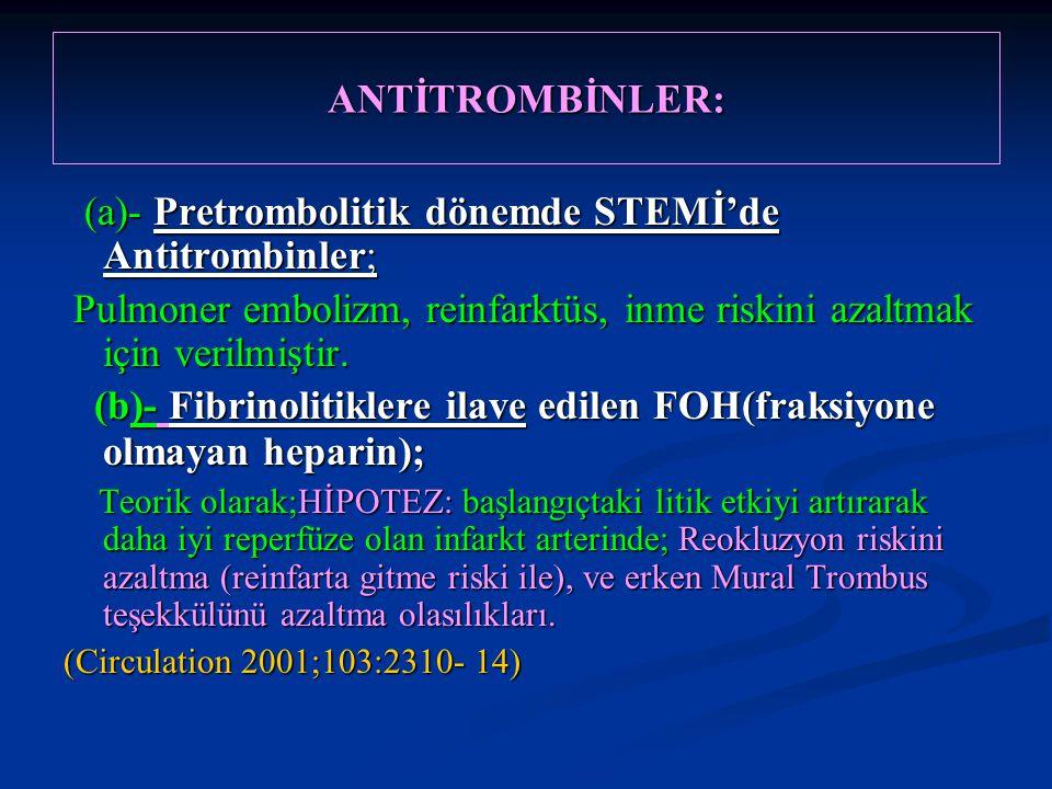 (a)- Pretrombolitik dönemde STEMİ'de Antitrombinler;