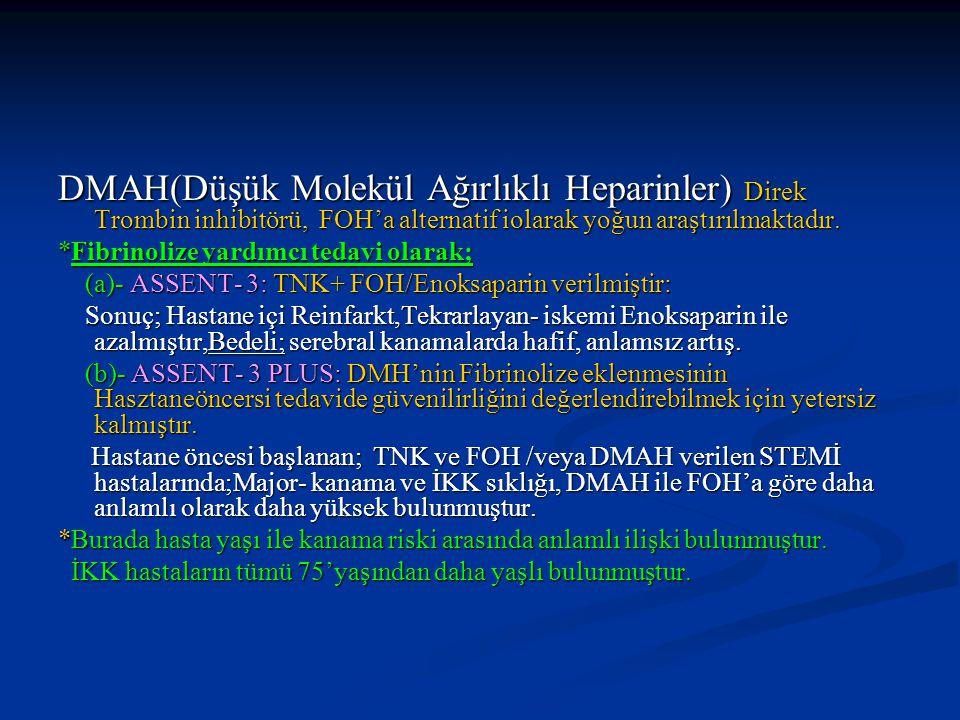 DMAH(Düşük Molekül Ağırlıklı Heparinler) Direk Trombin inhibitörü, FOH'a alternatif iolarak yoğun araştırılmaktadır.