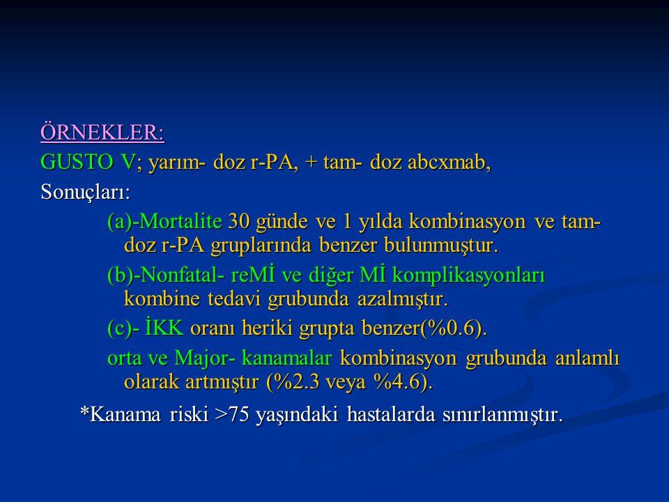 ÖRNEKLER: GUSTO V; yarım- doz r-PA, + tam- doz abcxmab, Sonuçları: