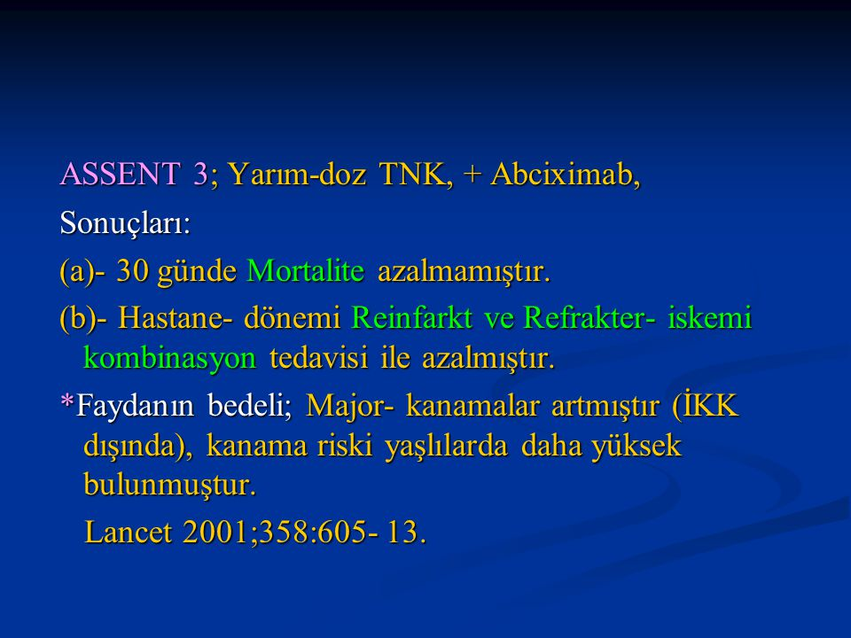 ASSENT 3; Yarım-doz TNK, + Abciximab,