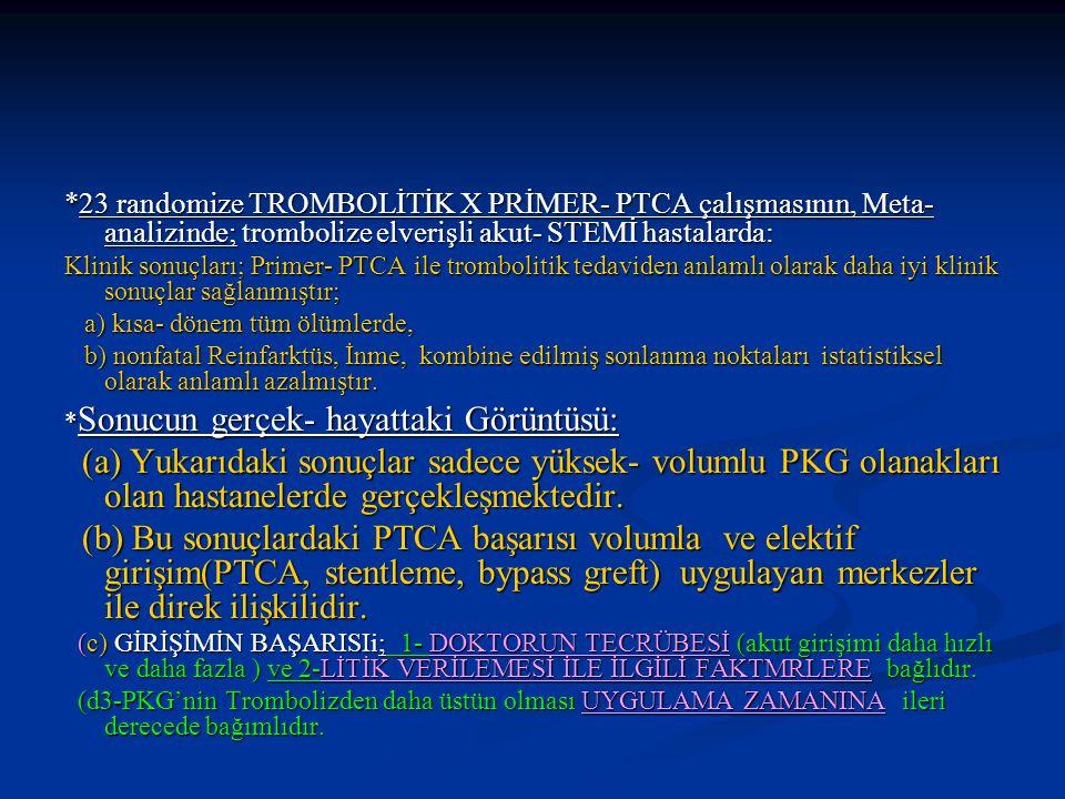 *23 randomize TROMBOLİTİK X PRİMER- PTCA çalışmasının, Meta-analizinde; trombolize elverişli akut- STEMİ hastalarda: