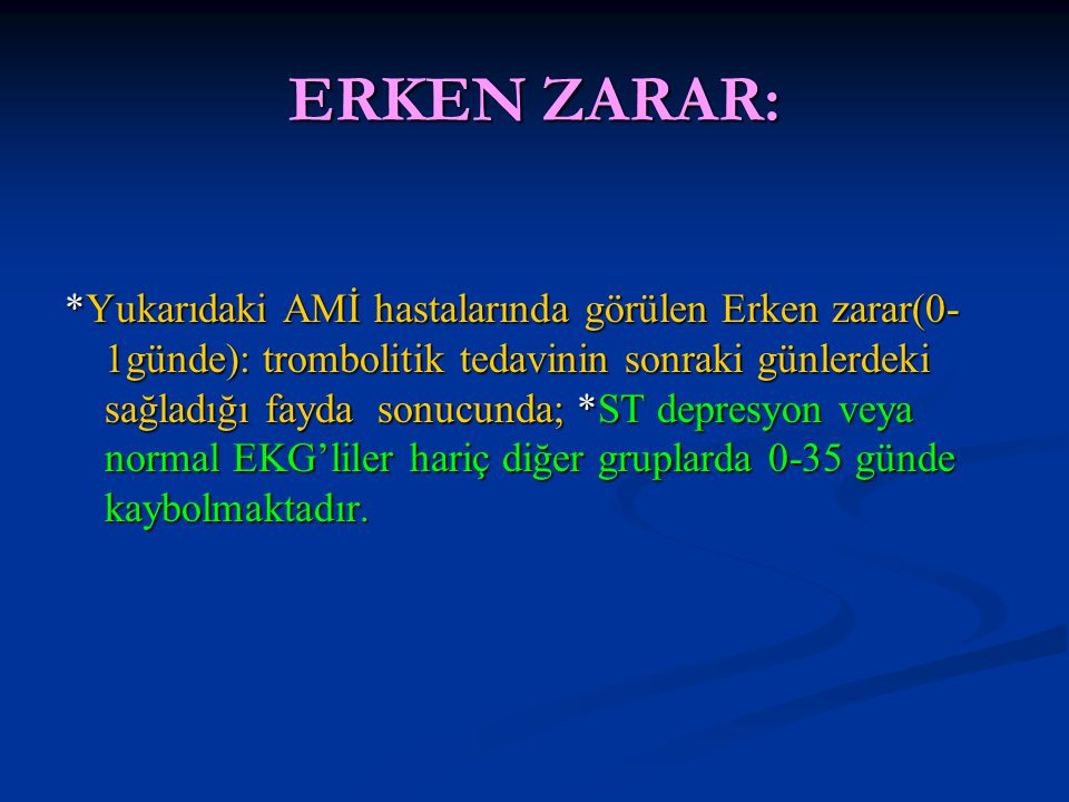 ERKEN ZARAR: