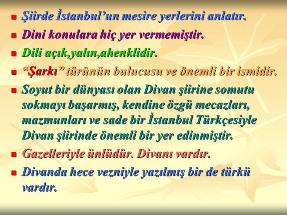 Şiirde İstanbul'un mesire yerlerini anlatır.
