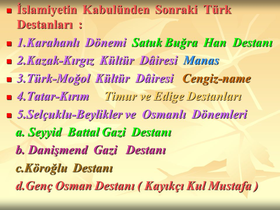 İslamiyetin Kabulünden Sonraki Türk Destanları :
