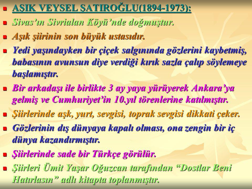 AŞIK VEYSEL ŞATIROĞLU(1894-1973):