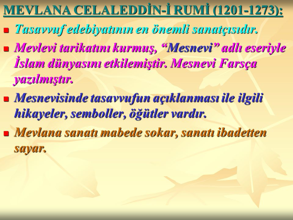 MEVLANA CELALEDDİN-İ RUMİ (1201-1273):