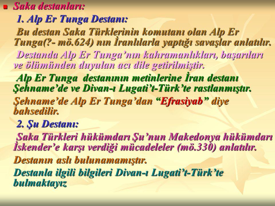Saka destanları: 1. Alp Er Tunga Destanı: