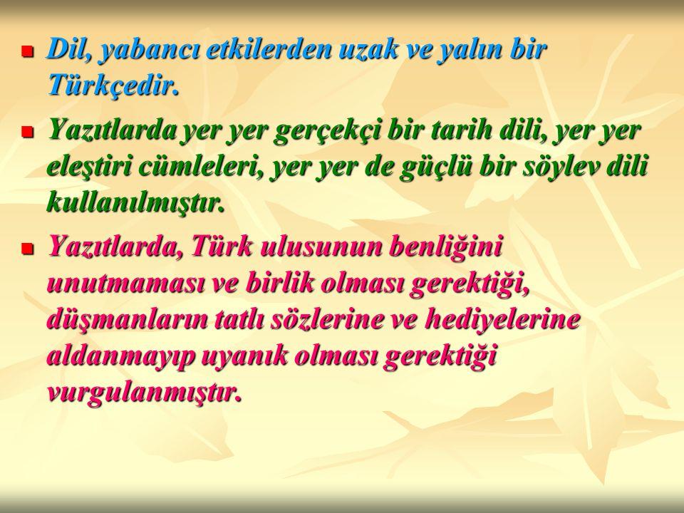 Dil, yabancı etkilerden uzak ve yalın bir Türkçedir.