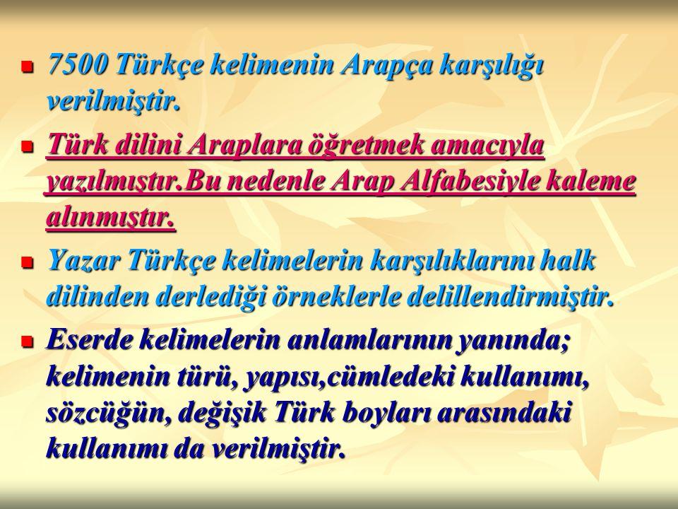 7500 Türkçe kelimenin Arapça karşılığı verilmiştir.