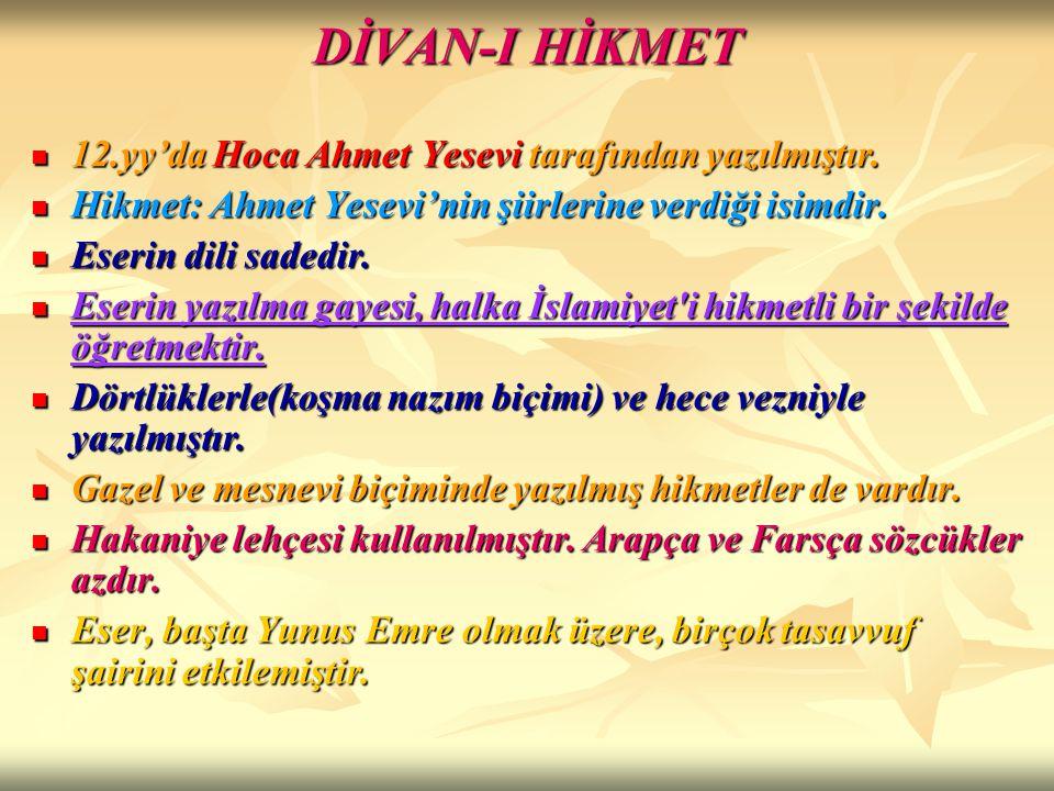 DİVAN-I HİKMET 12.yy'da Hoca Ahmet Yesevi tarafından yazılmıştır.