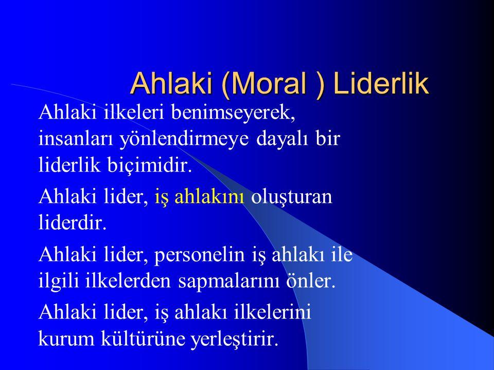 Ahlaki (Moral ) Liderlik