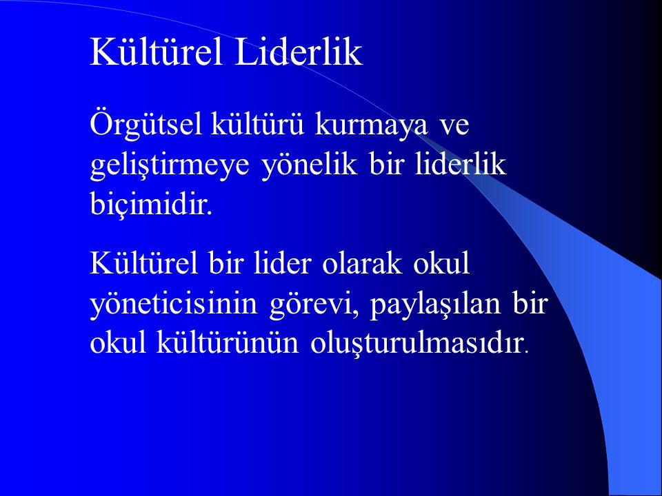 Kültürel Liderlik Örgütsel kültürü kurmaya ve geliştirmeye yönelik bir liderlik biçimidir.