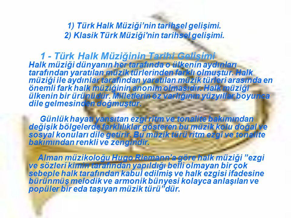1) Türk Halk Müziği'nin tarihsel gelişimi