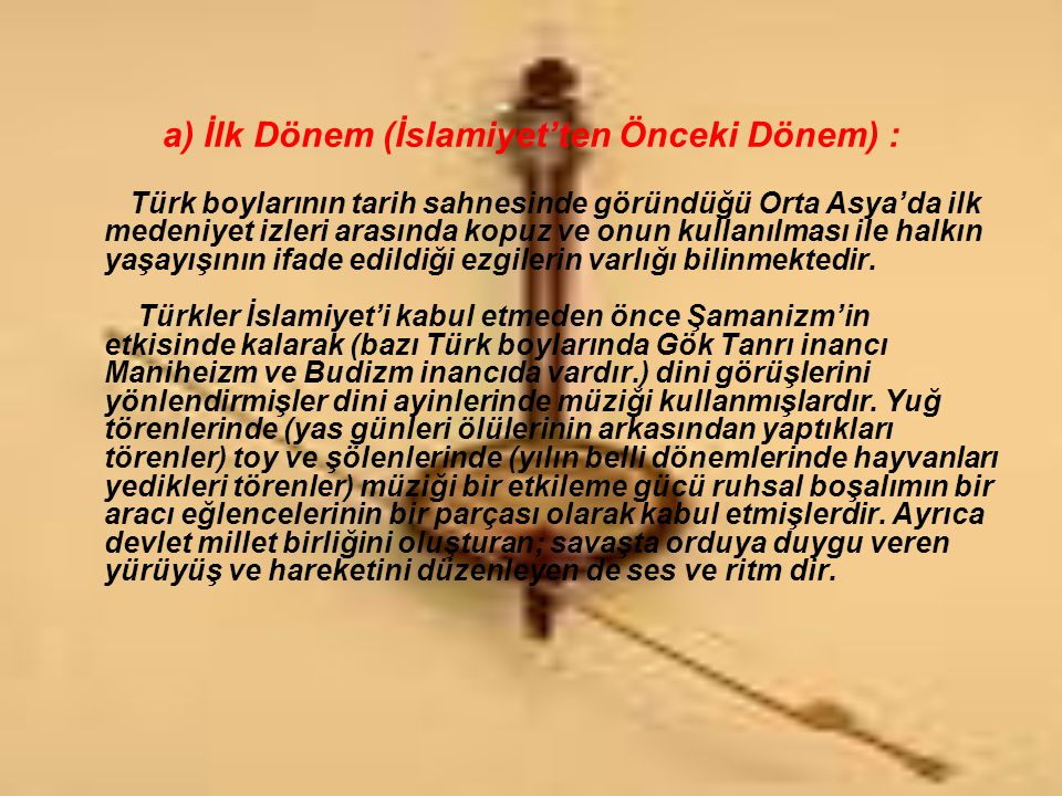 a) İlk Dönem (İslamiyet'ten Önceki Dönem) :