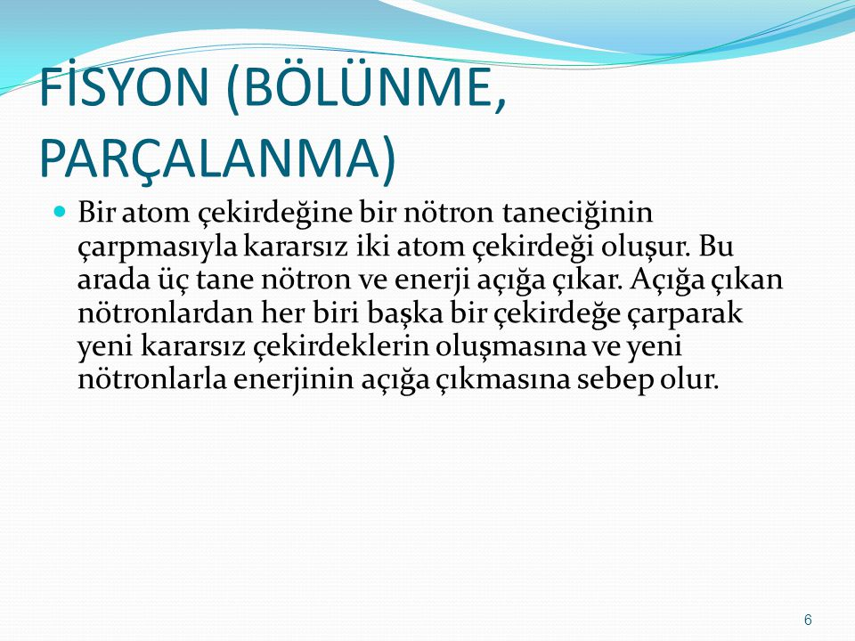 FİSYON (BÖLÜNME, PARÇALANMA)